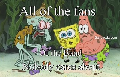 The band that nobody listens to😂😂