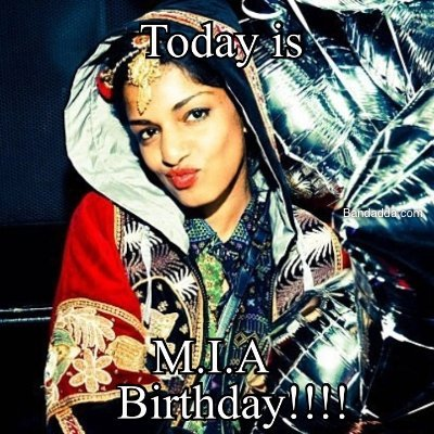 Happy Birthday M.I.A